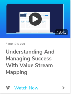 Understanding and Managing Success with Value Stream Mapping